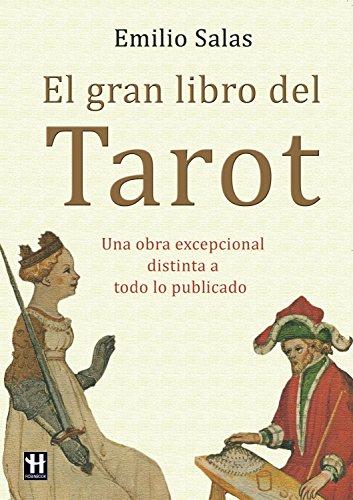 El gran libro del Tarot: Una obra excepcional distinta a todo lo publicado por Emilio Salas