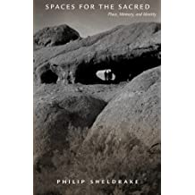 Spaces for the Sacred: Place, Memory, and Identity