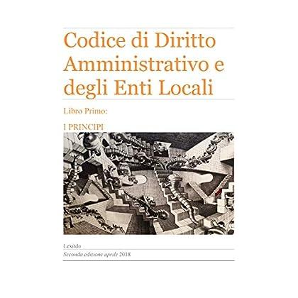 Lexitdo Codice Di Diritto Amministrativo E Degli Enti Locali - Libro Primo: I Principi