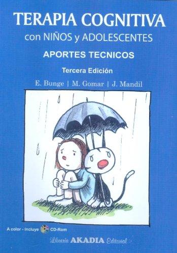 TERAPIA COGNITIVA CON NIÑOS Y ADOLESCENTES, APORTES TECNICOS 3° EDICION