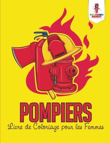 Pompiers : Livre de Coloriage pour les Femmes