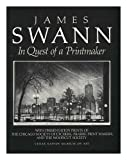 James Swann: In Quest of a Printmaker With Presentation Prints of the Chicago Society of Etchers Prairie Print Makers and the Woodcut Society