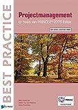 Projectmanagement op basis van PRINCE2® Editie 2009 – 2de geheel herziene druk (Dutch Edition)