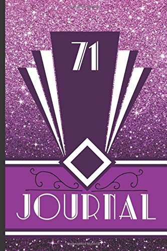 71 Journal: Record and Journal Your 71st Birthday Year to Create a Lasting Memory Keepsake (Purple Art Deco Birthday Journals, Band 71)