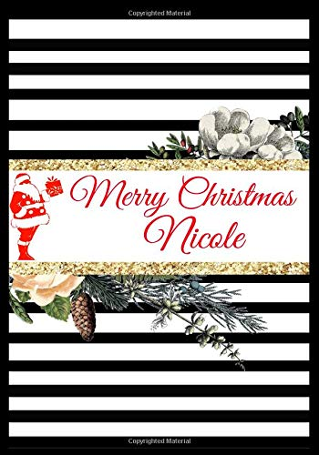 MERRY CHRISTMAS NICOLE: Christmas Personalized Name Notebook (Holiday Gifts, Band 73) (Card Business Brauch)