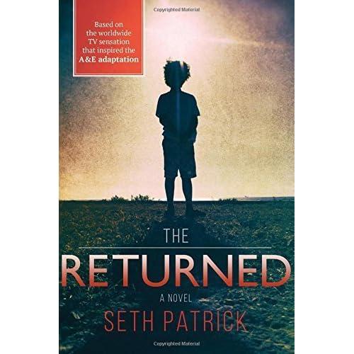 The Returned: A Novel by Seth Patrick (2015-04-07)