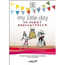 MY LITTLE DAY : un super anniversaire