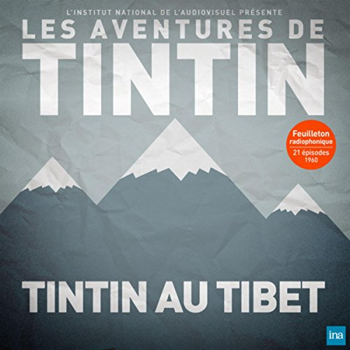 Tintin au Tibet (Collection Feuilletons radiophoniques)