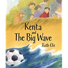 Kenta and the Big Wave by Ruth Ohi (2013-09-01)