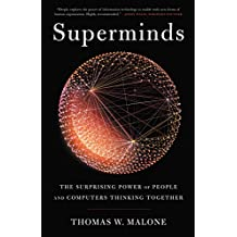 Superminds: The Surprising Power of People and Computers Thinking Together (English Edition)