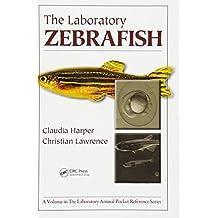 The Laboratory Zebrafish: Volume 16 (Laboratory Animal Pocket Reference)