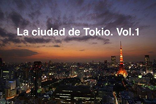 Descargar Libro La ciudad de Tokio. Vol.1 de N Matsuura