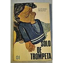 Solo de trompeta. Novela. [Tapa blanda] by MOLINA, Antonio.-
