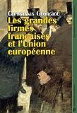 Les grandes firmes françaises et l'Union Européenne - Economie politique de la construction du capitalisme européen intégré, de l'Acte Unique à la crise de la zone euro