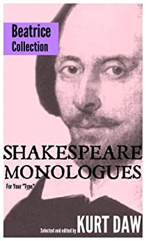 """10 Terrific Shakespeare Monologues for Young Character Women: The """"Beatrice"""" Collection (Shakespeare Monologues for Your """"Type"""" Book 11) (English Edition) par [Shakespeare, William]"""