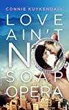 Love Ain't No Soap Opera (Shadybrook Series Book 1) by Connie Kuykendall front cover