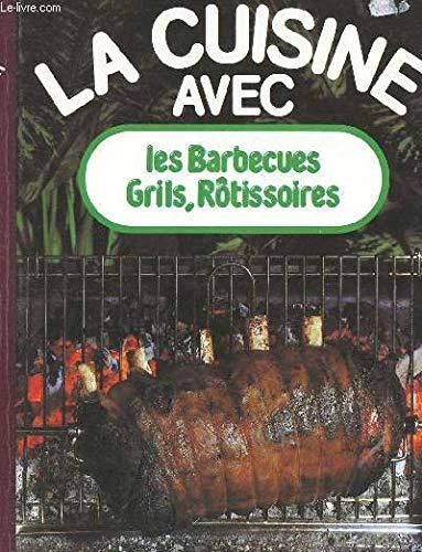 Les barbecues, grils, rotissoires (La Cuisine avec) (French Edition)