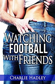Watching Football With Friends by [Hadley, Charlie]