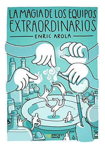 La magia de los equipos extraordinarios por Enric Arola Pérez
