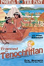Trapped in Tenochtitlan: An Aztec Adventure