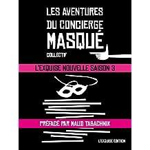 Les Aventures du Concierge Masqué: L'Exquise Nouvelle saison 3