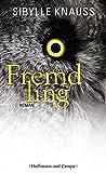 Fremdling (Gesellschaftsromane) - Sibylle Knauss