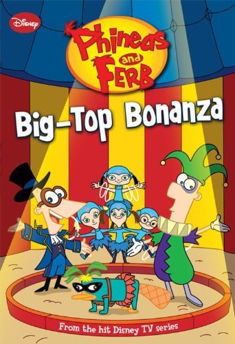 Big-Top Bonanza (Phineas & Ferb Chapter Books) (2009-10-06)