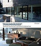 Traumhäuser 3: Bauherren verwirklichen ihr perfektes Energiesparhaus - Sabine Reeh