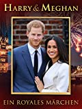 Harry & Meghan - Ein royales Märchen