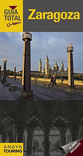 Zaragoza (Urban) (Guía Total - Urban - España) por Anaya Touring