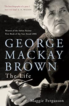 George Mackay Brown: The Life by [Fergusson, Maggie]