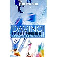 DaVinci il montaggio perfetto per tutti: Intro, approfondimenti, esercizi (Italian Edition)