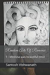 Random Acts of Romance: 1 - Medusa Was Beautiful Once