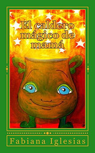 El caldero mágico de mamá por Fabiana Iglesias