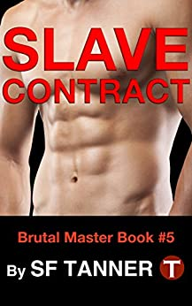 Slave Contract (Brutal Master - GAY BDSM Book 5) (English Edition) par [Tanner, S.F.]
