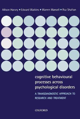 Cognitive Behavioural Processes across Psychological Disorders: A transdiagnostic approach to research and treatment por Allison Harvey