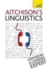 Aitchison's Linguistics: A practical introduction to contemporary linguistics (Teach Yourself)