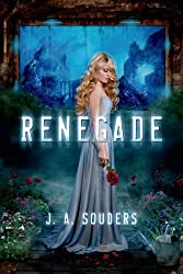 Renegade (The Elysium Chronicles) by J. A. Souders (2013-10-08)
