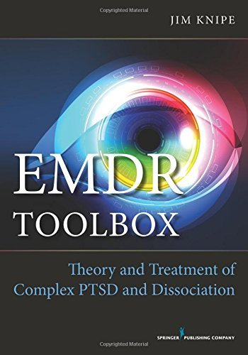 EMDR Toolbox: Theory and Treatment of Complex PTSD and Dissociation by Knipe, Jim (September 30, 2014) Paperback