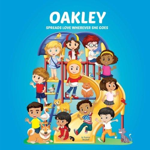 Oakley Spreads Love Wherever She Goes: Books About Bullying & Girl Empowerment (Multicultural Books, Personalized Books, Personalized Gifts, Gifts for Girls, Self-Esteem for Kids)