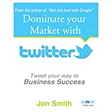 Dominate Your Market with Twitter