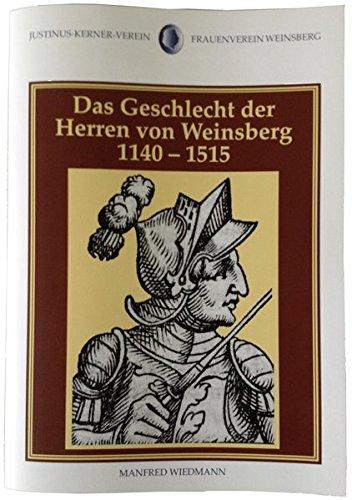 Das Geschlecht der Herren von Weinsberg 1140-1515: Dokumentation der Dauerausstellung im Dicken Turm der Weibertreu in Weinsberg