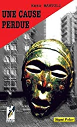 Une cause perdue (Signé polar t. 1) (French Edition)