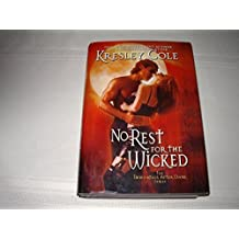 No Rest for the Wicked (The Immortals After Dark, Book 2) by Kresley Cole (2006-10-01)