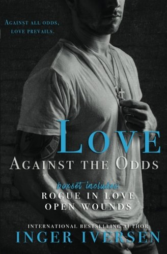 Love Against the Odds: Rogue In Love & Open Wounds