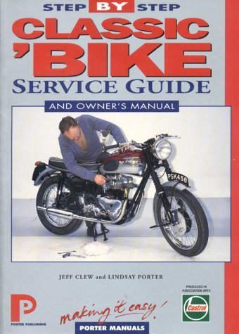 Classic Bike 1940-on: Step-by-Step Service Guide (Porter Manuals) by Porter Manuals (1995-01-25) -