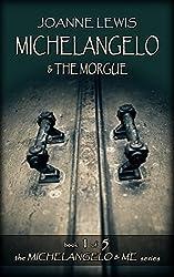 Michelangelo & the Morgue (Michelangelo & Me Book 1) (English Edition)
