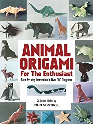 Animal Origami for the Enthusiast: Step-by-Step Instructions in Over 900 Diagrams/25 Original Models (Dover Origami Papercraft) by John Montroll (2003-03-28)