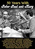 Peter Paul & Mary - 50 Years With Peter Paul & Mary [Italia] [DVD]