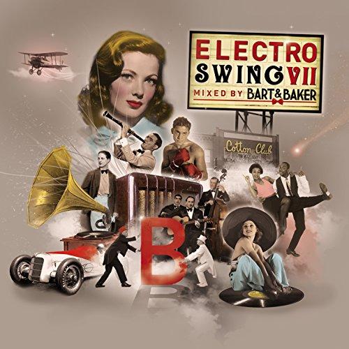 Electro Swing VII by Bart & Baker (Bart Und Baker)